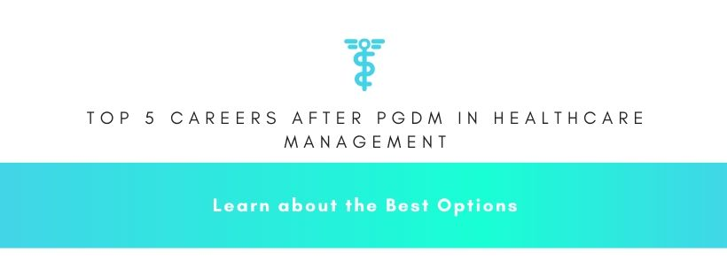 top 5 careers after PGDM in Healthcare Management
