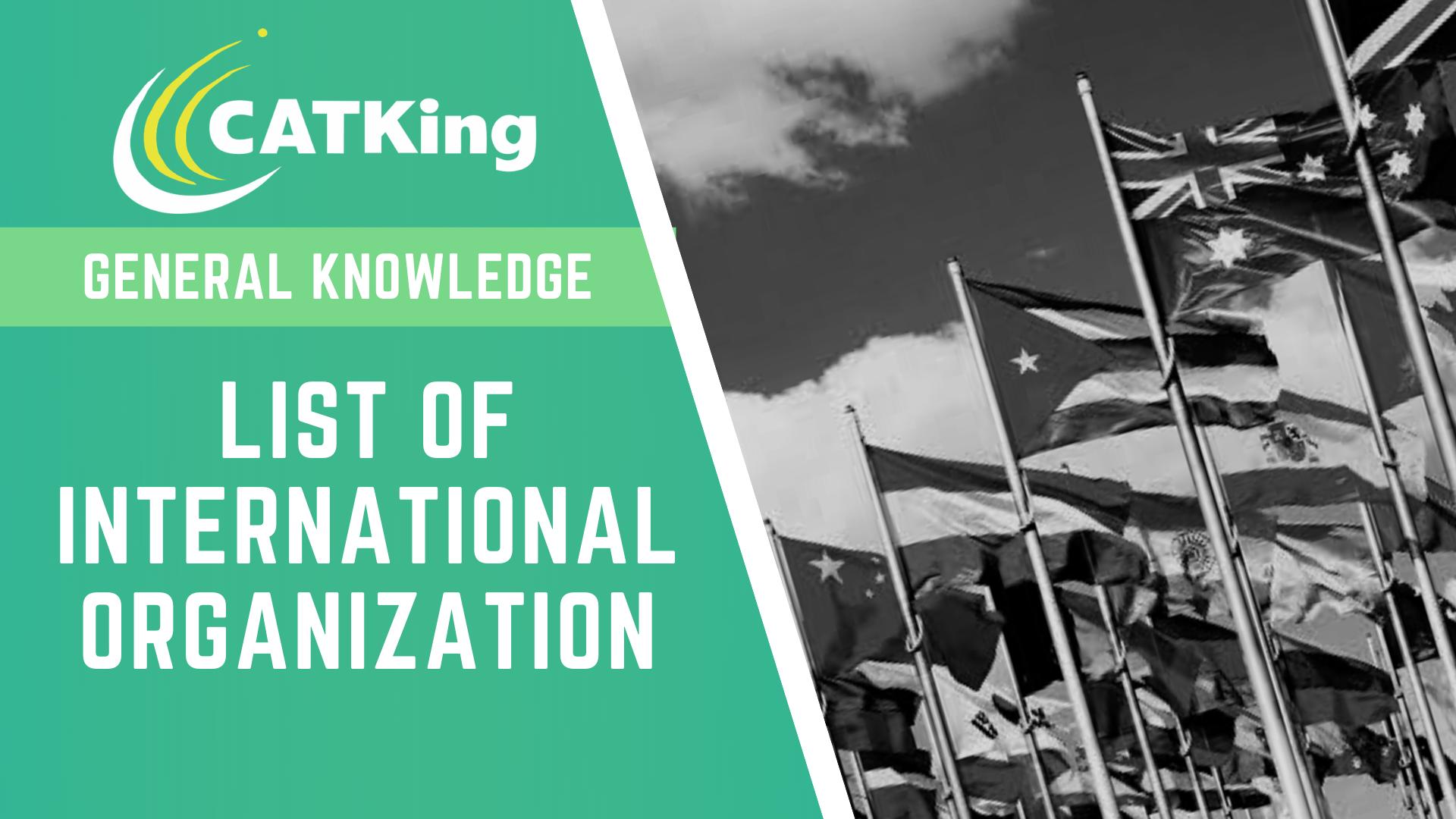 catking list of international organisation gk