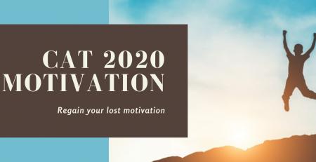 Regain your Motivation for CAT 2020