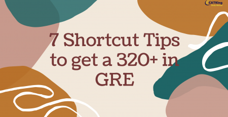 7 Shortcut Tips to get a 320+ in GRE