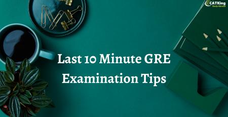 Last 10 minute GRE Tips